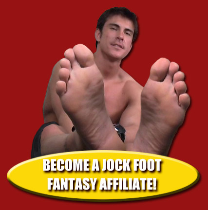Sign Up for Jock Foot Fantasy's Affiliate Program NOW!
